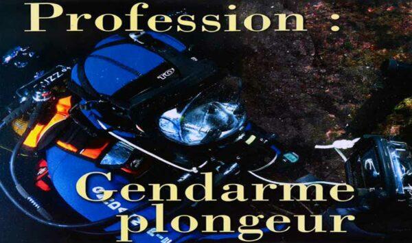 Profession : Gendarme plongeur